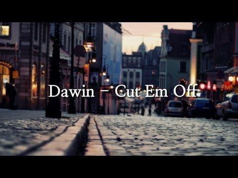 Dawin - Cut Em Off LYRICS