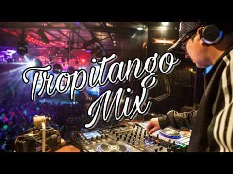 Tropitango Mix ✘ DJ TITO