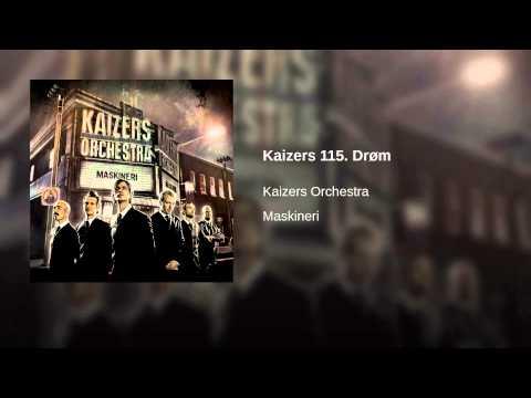 Kaizers 115. Drøm