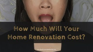 HOME RENOVATION COST ESTIMATE (KNOW HOW MUCH YOUR PROJECT WILL COST)