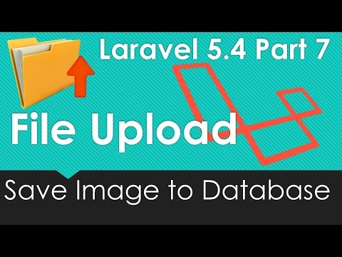 Laravel 5.4 File upload - Save File to Database #7/9