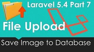 Laravel 5.4 File upload - Save File to Database #7/9