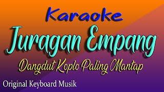 JURAGAN EMPANG - KARAOKE DANGDUT KOPLO PALING MANTAP