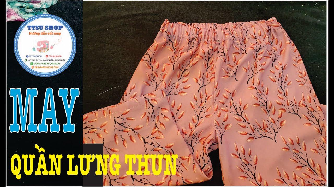 Hướng Dẫn May Bộ Mặc Nhà  Quần Lưng Thun Tysu Shop