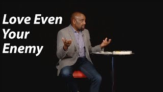 Love Your Enemy or Lose Everything (Church Aug 20)