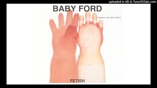 Baby Ford - Fetish (Mainmix)