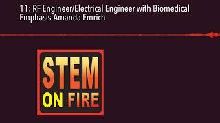 11: RF Engineer/Electrical Engineer with Biomedical Emphasis-Amanda Emrich