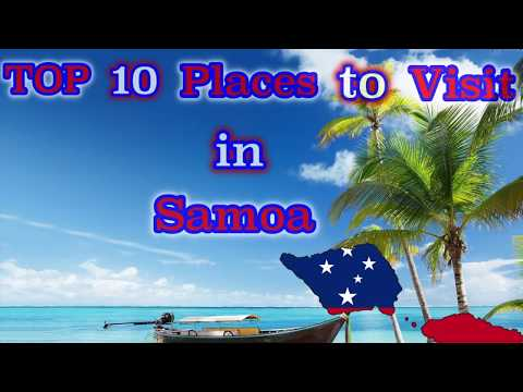 TOP 10 Places to Visit in Samoa