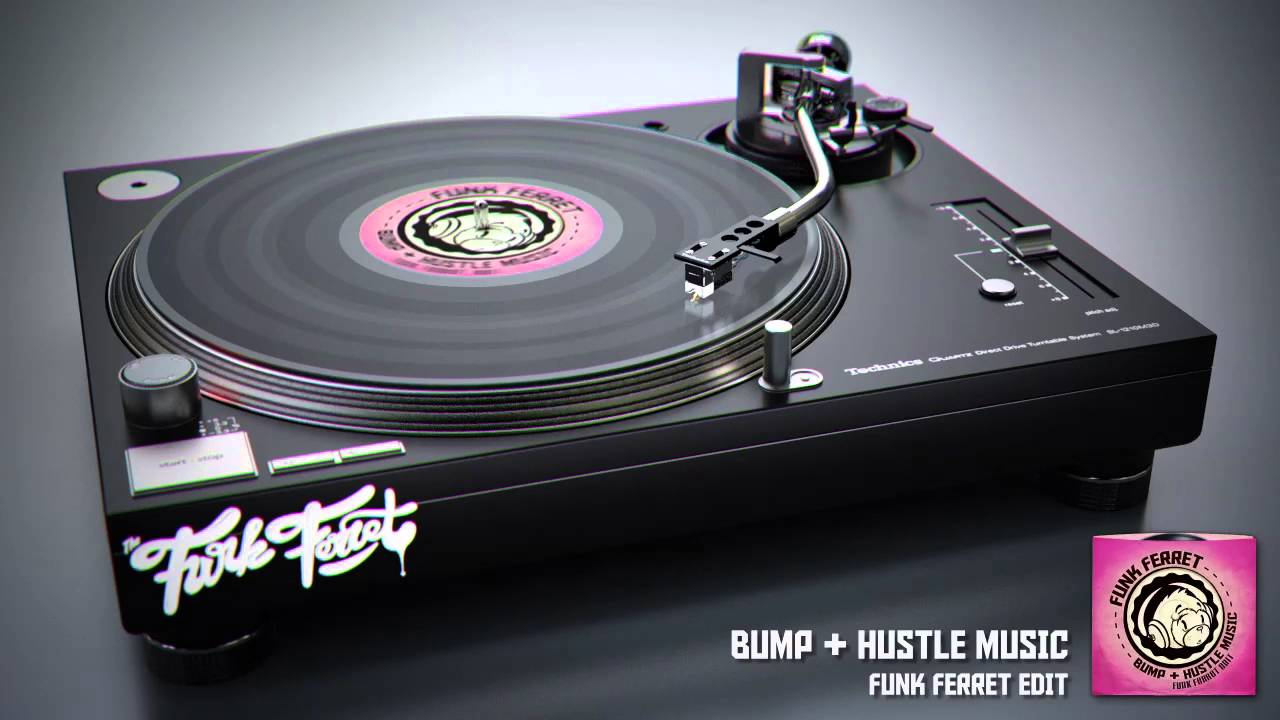 Bump & Hustle Music - Funk Ferret Edit