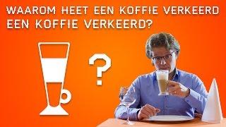 waarom heet een koffie verkeerd een koffie verkeerd? horeca weetjes