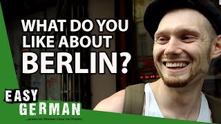 What do you like about Berlin? | Easy German 35