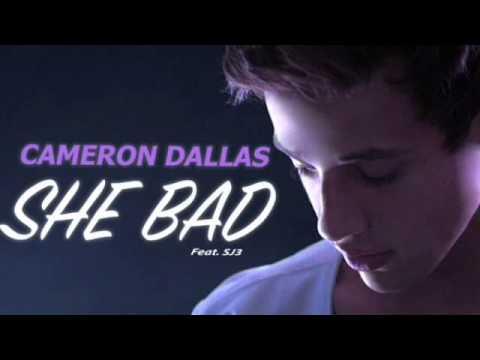She Bad- Cameron Dallas ft SJ3 (audio)