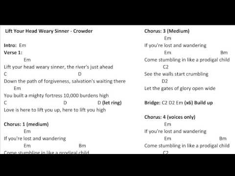 Lift Your Head Weary Sinner - Crowder - Chords