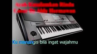 Ayah Ku Salamkan rindu - mp3 karaoke style korg pa600 (Cover By Aldy Hermawan)