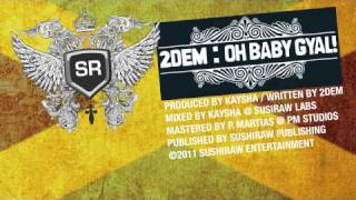 Download 2DEM : Oh Baby Gyal! MP3 song and Music Video