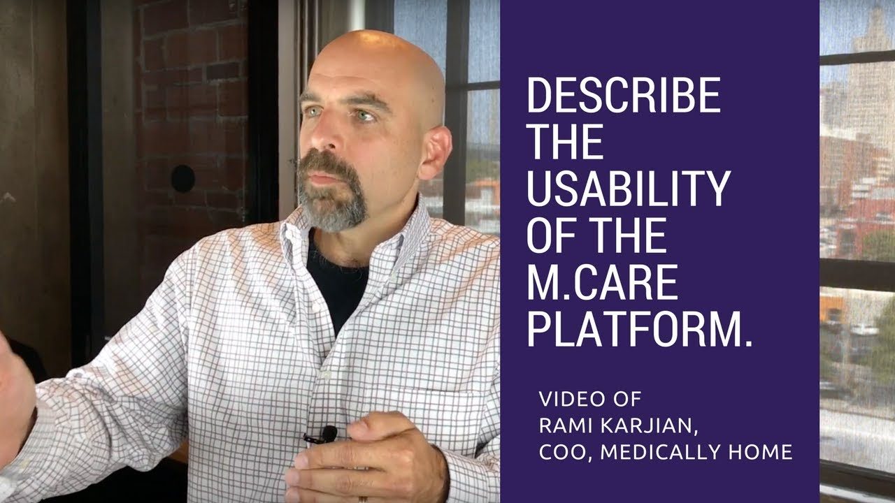 Describe the usability of the m.Care platform.