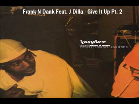 Frank-N-Dank Feat. J Dilla - Give It Up Pt. 2