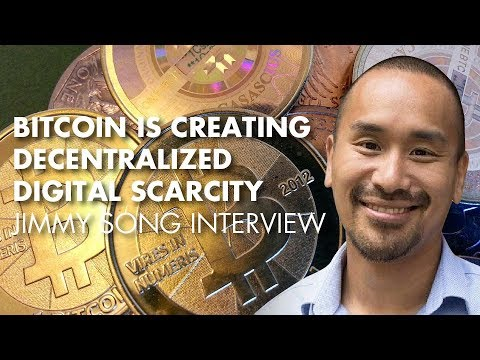 Bitcoin Is Creating Decentralized Digital Scarcity - Jimmy Song Interview