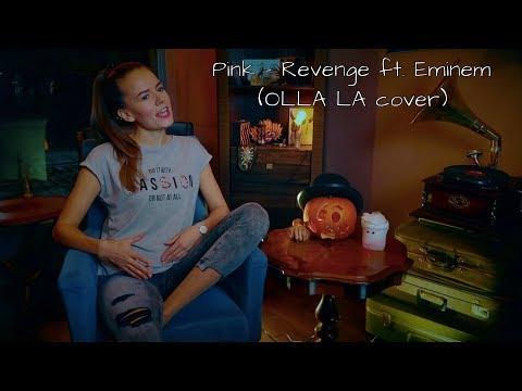 Pink - Revenge ft. Eminem (OLLA LA cover)