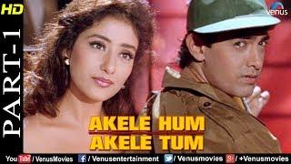 AKELE HUM ALELE TUM - Parts 1 to 10 | Aamir Khan, Manisha Koirala !!
