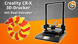 Creality CR-X 3D-Drucker: Zweifarbig drucken mit Dual Extruder - Test / DEUTSCH | China-Gadgets