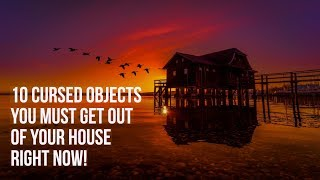 10 Cursed Objects You Need to Remove From Your House Right Now! | Spiritual House Cleansing