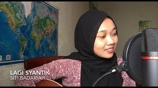 Lagi Syantik - Siti Badriah (cover)