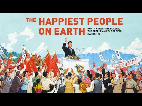 The Happiest People on Earth. North Korea: Rulers, citizens