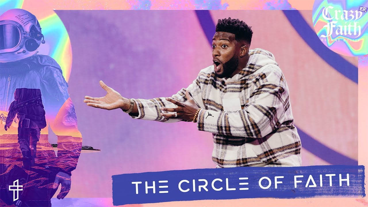 The Circle Of Faith // Who's Surrounding You? // Crazyer Faith // Michael Todd