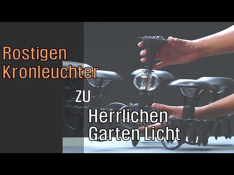Kronleuchter Für Den Garten ~ Diy] rostigen kronleuchter zu herrlichen licht im garten youtube