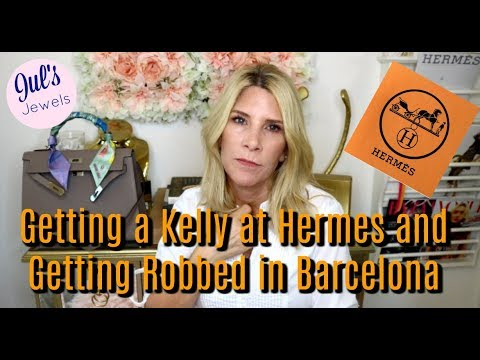 Buying An Hermes Kelly and Getting Robbed in Barcelona
