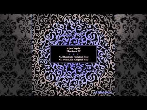 Arjun Vagale - Illuminate (Original Mix) [KRAFTEK]