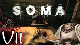 SOMA Gameplay / Let's Play - DONT LOOK - Part 7