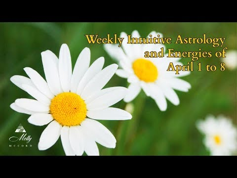 Weekly Intuitive Astrology And Energies Of April 1 To 8 ~ Podcast