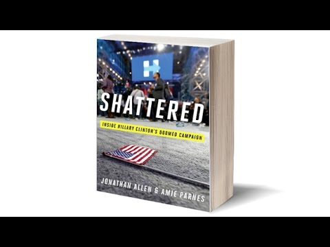 """As Clinton Blames Comey & Russia, Authors of """"Shattered"""" Expose Aimless Campaign"""