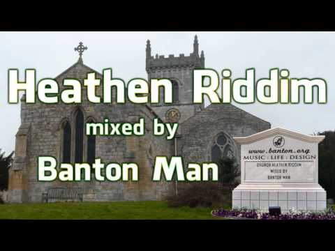 Church Heathen Riddim mixed  Banton Man