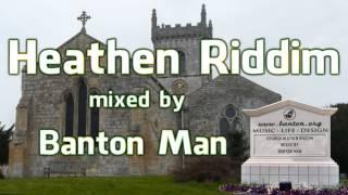 Church Heathen Riddim mixed by Banton Man
