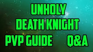 Finisher - Unholy & Frost Death Knight PvP Guide Q&A Series Introduction