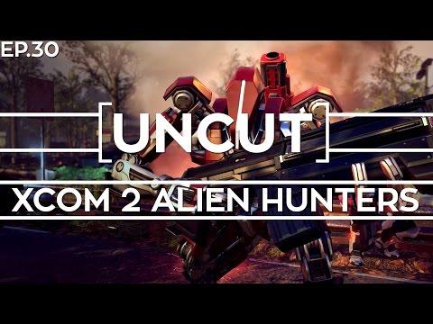 [UNCUT] XCOM 2: Alien Hunter's ft. Shen's Last Gift (Mission 29)