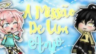 A Missão De Um Anjo -Mini-Filme- |AnahChan💟
