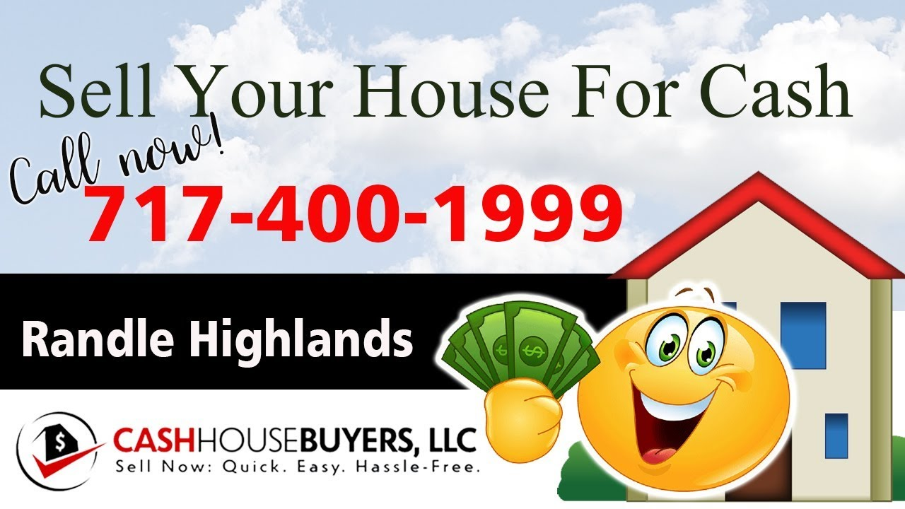 SELL YOUR HOUSE FAST FOR CASH Randle Highlands Washington DC | CALL 717 400 1999 | We Buy Houses