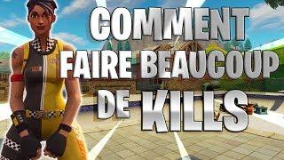 FORTNITE - TUTORIEL: COMMENT FAIRE BEAUCOUP DE KILLS
