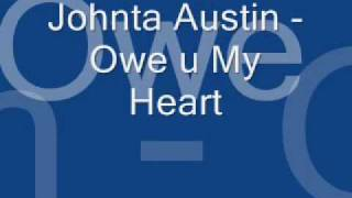Watch Johnta Austin Owe U My Heart video