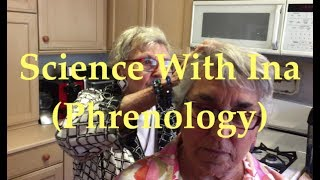 Science With Ina (Phrenology)