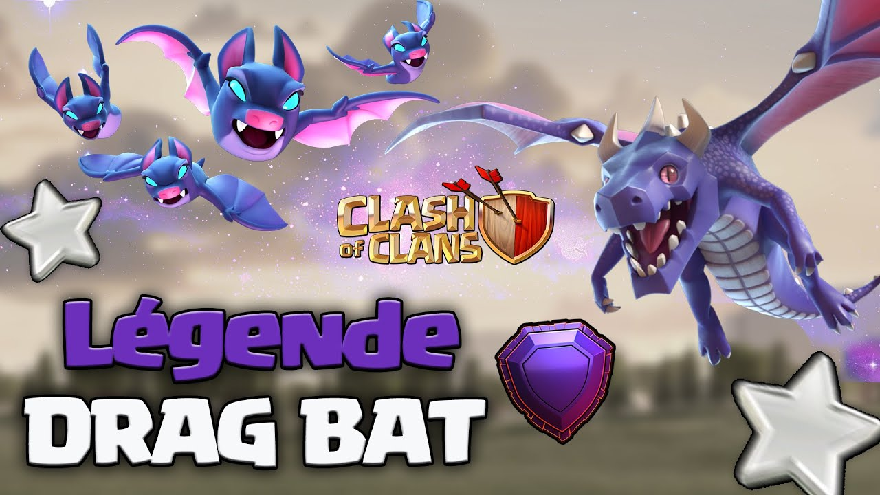 DRAG BAT EN LÉGENDE ! Compo op pour rush !  Clash of clans Fr