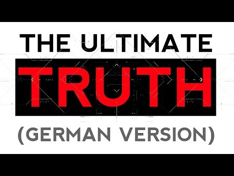The Ultimate Truth (German Version)