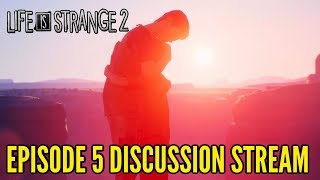 Life Is Strange 2: Episode 5 Discussion Stream - #JourneysEnd