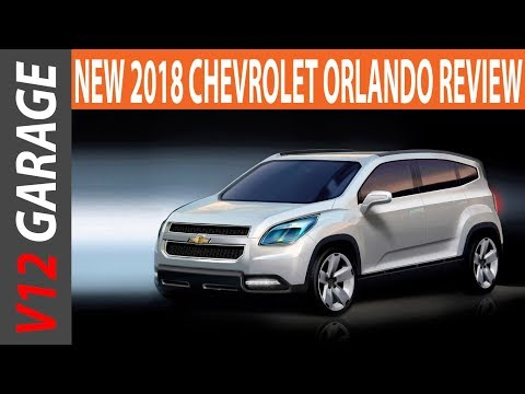 NEW 2018 Chevrolet Orlando Review, Specs And Price