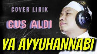Download lagu GUS ALDI - YA AYYUHANNABI (cover)  [ lirik ]