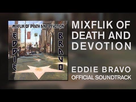 eddie bravo - mixflik of death and devotion
